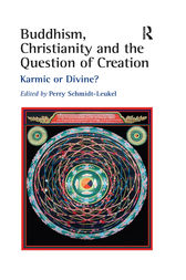 Buddhism, Christianity and the Question of Creation by Perry Schmidt-Leukel