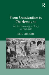 From Constantine to Charlemagne by Neil Christie
