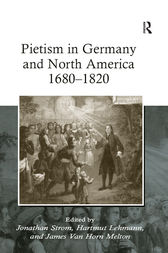 Pietism in Germany and North America 1680–1820 by Hartmut Lehmann