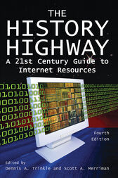 The History Highway by Dennis A. Trinkle