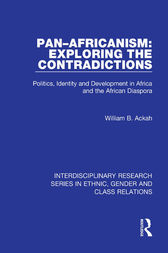 Pan–Africanism: Exploring the Contradictions by William B. Ackah