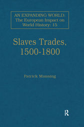 Slave Trades, 1500–1800 by Patrick Manning