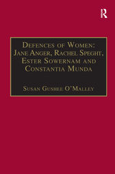 Defences of Women: Jane Anger,  Rachel Speght, Ester Sowernam and Constantia Munda, by Susan Gushee O'Malley