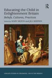 Educating the Child in Enlightenment Britain by Jill Shefrin