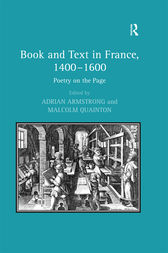 Book and Text in France, 1400–1600 by Malcolm Quainton