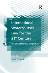 International Watercourses Law for the 21st Century by Surya P.Subedi