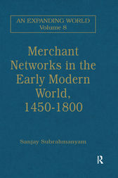 Merchant Networks in the Early Modern World, 1450–1800 by Sanjay Subrahmanyam