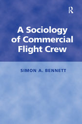 A Sociology of Commercial Flight Crew by Bennett A Simon