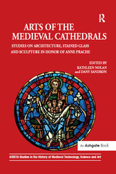 Arts of the Medieval Cathedrals by Kathleen Nolan