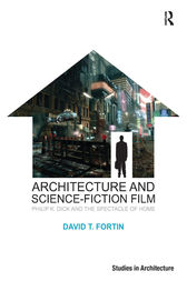 Architecture and Science-Fiction Film by David T. Fortin