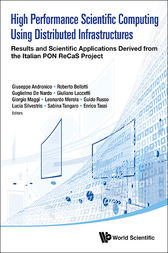 High Performance Scientific Computing Using Distributed Infrastructures by Giuseppe Andronico