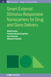 Smart External Stimulus-Responsive Nanocarriers for Drug and Gene Delivery by Mahdi Karimi