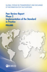 Global Forum on Transparency and Exchange of Information for Tax Purposes: Peer Reviews: Poland 2015: Phase 2 by OECD Publishing