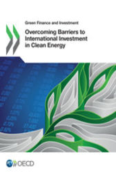 Overcoming Barriers to International Investment in Clean Energy by OECD Publishing