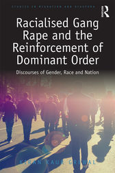 Racialised Gang Rape and the Reinforcement of Dominant Order by Kiran Kaur Grewal
