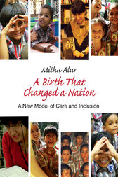 A Birth That Changed a Nation by Mithu Alur