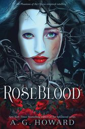 RoseBlood by A. G. Howard