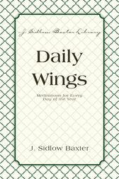 Daily Wings by J. Sidlow Baxter
