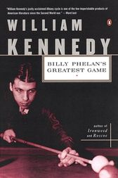 Billy Phelan's Greatest Game by William Kennedy