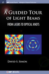 A Guided Tour of Light Beams by David S Simon