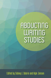 Abducting Writing Studies by Sidney I Dobrin
