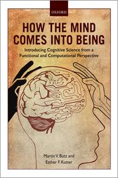 How the Mind Comes into Being by Martin V. Butz