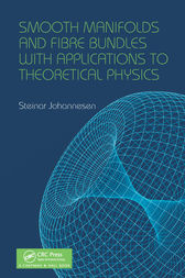 Smooth Manifolds and Fibre Bundles with Applications to Theoretical Physics by Steinar Johannesen