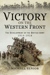 Victory on the Western Front by Michael Senior