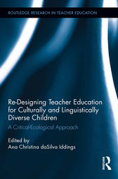 Re-Designing Teacher Education for Culturally and Linguistically Diverse Students by Ana Christina da Silva Iddings