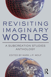 Revisiting Imaginary Worlds by Mark J.P. Wolf