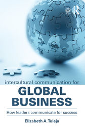 Intercultural Communication for Global Business by Elizabeth A. Tuleja
