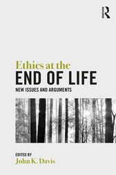 Ethics at the End of Life by John Davis