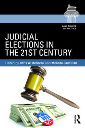 Judicial Elections in the 21st Century by Chris W. Bonneau