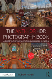 The Anti-HDR HDR Photography Book by Robert Fisher