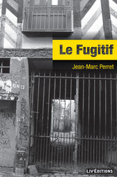 Le Fugitif by Jean-Marc Perret