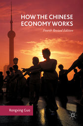 How the Chinese Economy Works by Rongxing Guo