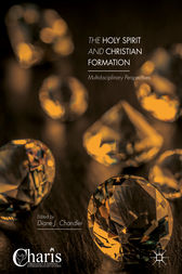 The Holy Spirit and Christian Formation by Diane J. Chandler