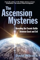 The Ascension Mysteries by David Wilcock