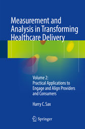 Measurement and Analysis in Transforming Healthcare Delivery by Harry C. Sax