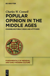 Popular Opinion in the Middle Ages by Charles W. Connell