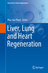 Liver, Lung and Heart Regeneration by Phuc Van Pham