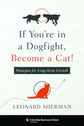 If You're in a Dogfight, Become a Cat! by Leonard Sherman