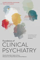 Foundations of Clinical Psychiatry Fourth Edition by Sidney Bloch