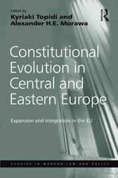 Constitutional Evolution in Central and Eastern Europe by Alexander H.E. Morawa