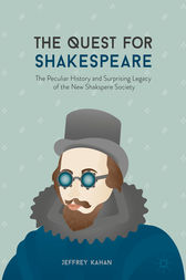 The Quest for Shakespeare by Jeffrey Kahan