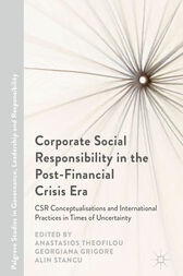 Corporate Social Responsibility in the Post-Financial Crisis Era by Anastasios Theofilou