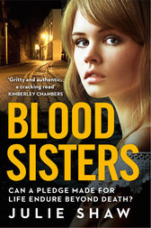 Blood Sisters: Can a pledge made for life endure beyond death? (Tales of the Notorious Hudson Family, Book 6) by Julie Shaw