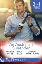 An Australian Surrender: Girl on a Diamond Pedestal / Untouched by His Diamonds / A Question Of Marriage (Mills & Boon By Request) by Maisey Yates