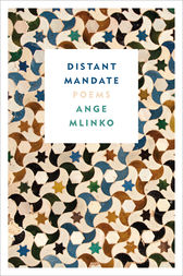 Distant Mandate by Ange Mlinko