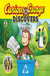 Curious George Discovers Recycling by H. A. Rey